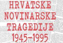 Predstavljanje knjige: Hrvatske novinarske tragedije: 1945-1995